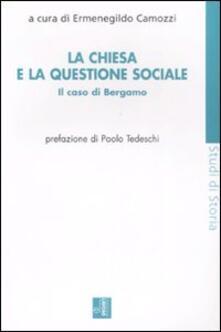 La Chiesa e la questione sociale. Il caso Bergamo - copertina