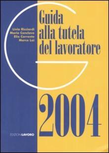 Guida alla tutela del lavoratore 2004 - copertina