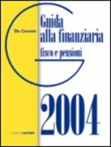 Guida alla finanziaria 2004. Fisco e pensioni
