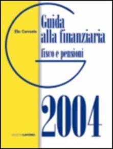 Guida alla finanziaria 2004. Fisco e pensioni - Elio Corrente - copertina