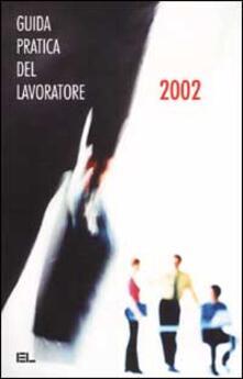 La guida pratica del lavoratore 2002 - copertina