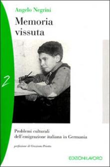 Memoria vissuta. Problemi culturali e scolastici dell'immigrazione italiana in Germania - Angelo Negrini - copertina