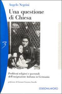 Una questione di Chiesa. Problemi religiosi dell'emigrazione italiana in Germania