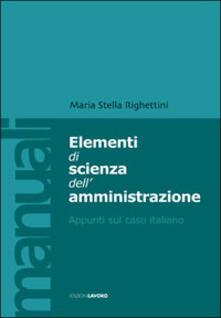 Elementi di scienza dell'amministrazione. Appunti sul caso italiano - M. Stella Righettini - copertina