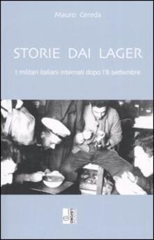 Storie dai lager. I militari internati dopo l'8 settembre - Mauro Cereda - copertina