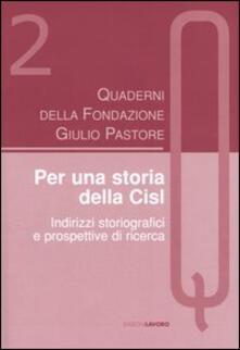 Quaderni della Fondazione Giulio Pastore (2004). Vol. 2: Per una storia della Cisl. Indirizzi storiografici e prospettive di ricerca. - copertina