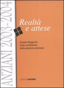 Anziani 2003-2004. Realtà e attese. Quinto rapporto sulla condizione della persona anziana - copertina