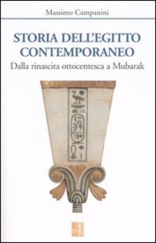 Storia dell'Egitto contemporaneo. Dalla rinascita ottocentesca a Mubarak - Massimo Campanini - copertina