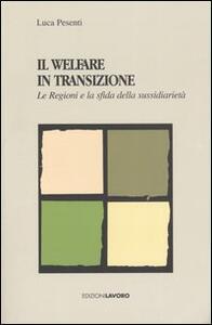 Il Welfare in transizione. Le Regioni e la sfida della sussidiarietà