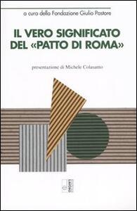 Il vero significato del «Patto di Roma»