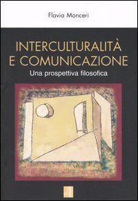 Interculturalità e comunicazione. Una prospettiva filosofica