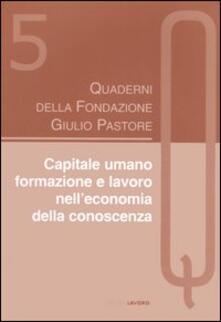 Capitale umano. Formazione e lavoro nell'economia della conoscenza - copertina