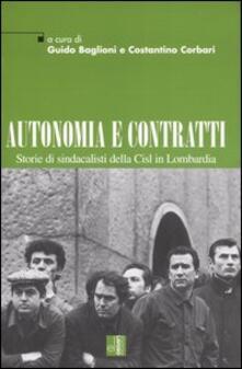 Autonomia e contratti. Storie di sindacalisti della Cisl in Lombardia