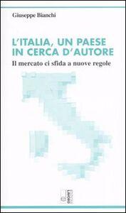 L' Italia, un paese in cerca d'autore. Il mercato ci sfida a nuove regole