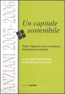 Anziani 2005-2006. Un capitale sostenibile. Sesto rapporto sulla condizione della persona anziana - copertina