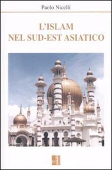 L' Islam nel sud-est asiatico - Paolo Nicelli - copertina