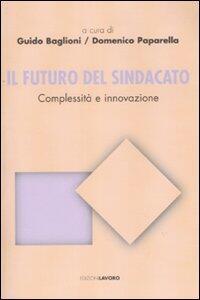 Il futuro del sindacato. Complessità e innovazione