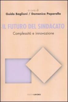 Il futuro del sindacato. Complessità e innovazione - copertina