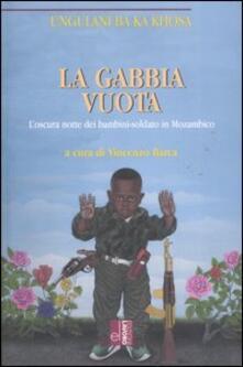 La gabbia vuota. L'oscura notte dei bambini-soldato in Mozambico - Ungulani Ba Ka Khosa - copertina