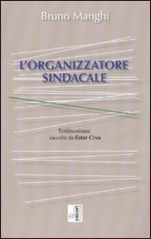 L' organizzatore sindacale - Bruno Manghi - copertina