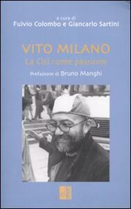 Vito Milano. La Cisl come passione