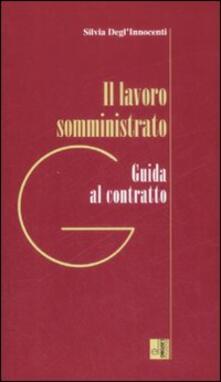 Il lavoro somministrato - Silvia Degli Innocenti - copertina