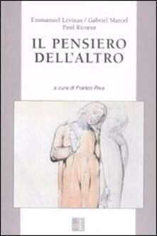 Il pensiero dell'altro - Emmanuel Lévinas,Gabriel Marcel,Paul Ricoeur - copertina