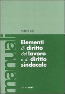 Elementi di diritto del lavoro e sindacale - Marco Lai - copertina