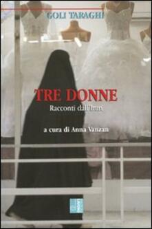 Tre donne. Racconti dall'Iran - Gali Toraghi - copertina