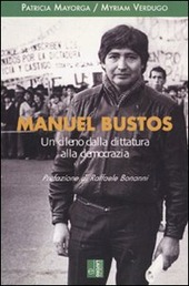 Manuel Bustos. Un cileno dalla dittatura alla democrazia