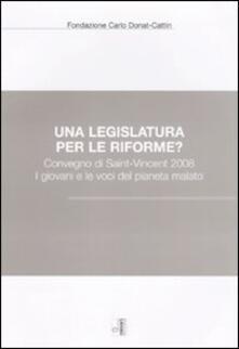 Una legislatura per le riforme? Convegno di Saint-Vincent 2008. I giovani e le voci del pianeta malato - copertina