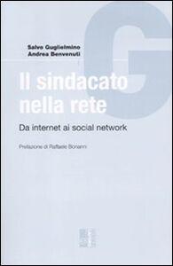 Il sindacato nella rete. Da internet ai social network