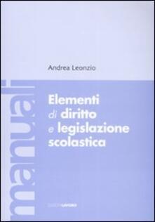 Elementi di diritto e legislazione scolastica - Andrea Leonzio - copertina