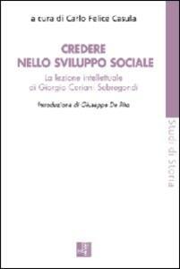 Credere nello sviluppo sociale. La lezione intellettuale di Giorgio Ceriani Sebregondi - copertina