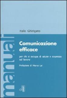 Comunicazione efficace per chi si occupa di salute e sicurezza sul lavoro - Italo Ghirigato - copertina