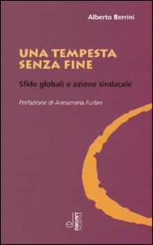 Una tempesta senza fine. Sfide globali e azione sindacale - Alberto Berrini - copertina