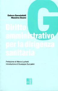 Diritto amministrativo per la dirigenza sanitaria - Debora Benedettelli,Massimo Boemi - copertina