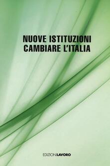 Nuove istituzioni. Cambiare l'Italia