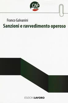 Sanzioni e ravvedimento operoso - Franco Galvanini - copertina