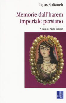 Memorie dall'harem imperiale persiano - Taj as-Soltaneh - copertina