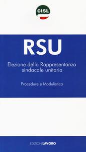 RSU Elezione della rappresentanza sindacale unitaria. Procedure e modulistica