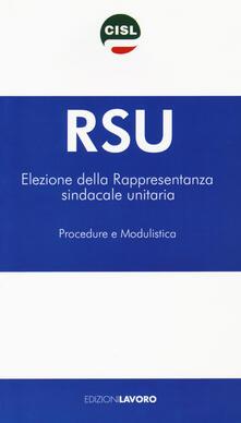 RSU Elezione della rappresentanza sindacale unitaria. Procedure e modulistica - copertina
