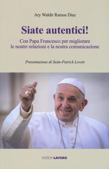 Tegliowinterrun.it Siate autentici! Con papa Francesco per migliorare le nostre relazioni e la nostra comunicazione Image