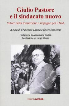 Capturtokyoedition.it Giulio Pastore e il sindacato nuovo. Valore della formazione e impegno per il Sud Image