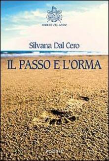 Il passo e l'orma - Silvana Dal Cero - copertina