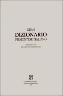 Gran dizionario piemontese-italiano (rist. anast. 1859) - Vittorio Sant'Albino - copertina