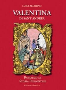 Valentina di Sant'Andrea. Romanzo di storia piemontese