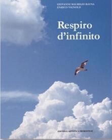Respiro d'infinito - Giovanni M. Rayna,Enrico Vignolo - copertina