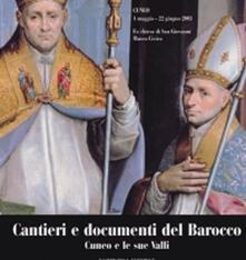 Cantieri e documenti del barocco. Cuneo e le sue valli. Catalogo della mostra - copertina