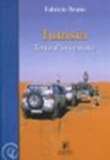 Tunisia. Terra d'avventura - Fabrizio Bruno - copertina